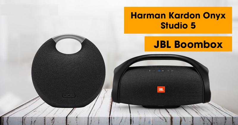 So sánh Harman Kardon Onyx Studio 5 vs JBL Boombox
